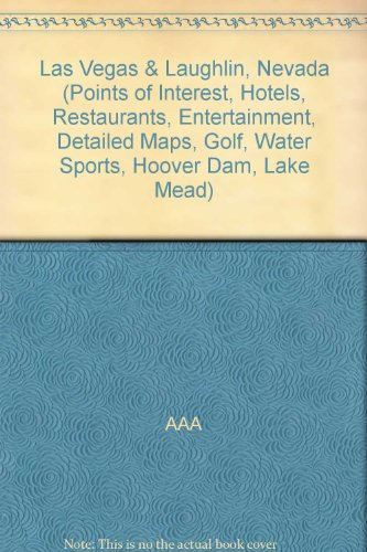 Las Vegas & Laughlin, Nevada (Points of Interest, Hotels, Restaurants, Entertainment, Detailed Maps, Golf, Water Sports, Hoover Dam, Lake Mead) (Nevada Laughlin Map)