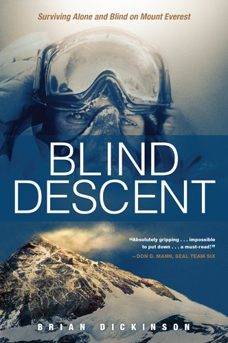 Blind Descent: Surviving Alone and Blind on Mount Everest [Dickinson, Brian] (Tapa Blanda)