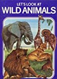 Let's Look at Wild Animals, Theodore Rowland-Entwistle, 0517287285