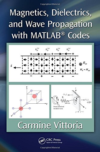 Magnetics, Dielectrics, and Wave Propagation with MATLAB® Codes
