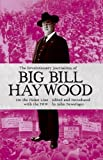 img - for The Revolutionary Journalism of Big Bill Haywood book / textbook / text book