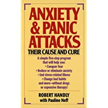 Anxiety & Panic Attacks Their Cause And Cure The Five-Point Life-Plus Program For Conquering Fear Anxiety & Panic Attacks