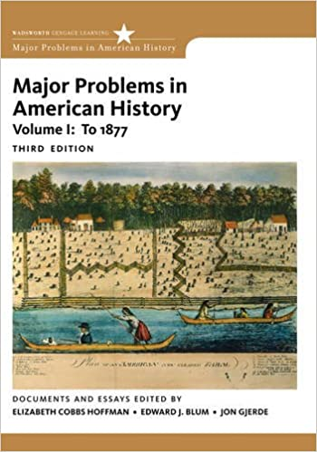 com major problems in american history volume i major  com 1 major problems in american history volume i major problems in american history series 9780495915133 elizabeth cobbs edward j blum