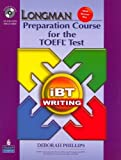 Longman Preparation Course for the TOEFL Test: iBT Writing (with CD-ROM, 2 Audio CDs, and Answer Key) by PHILLIPS (2007-09-16)