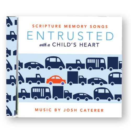 Entrusted with a Childs Heart: Scripture Memory Songs CD by
