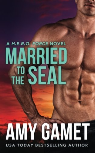 Married to the SEAL (HERO Force) (Volume 4)
