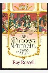 Princess Pamela: Being the Personal Journal of Miss Pamela Summerfield of Berkeley Square, Mayfair, London Hardcover