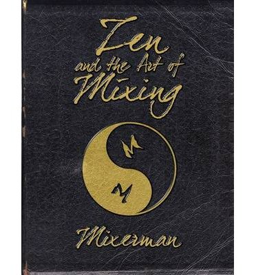zen and the art of mixing - 6