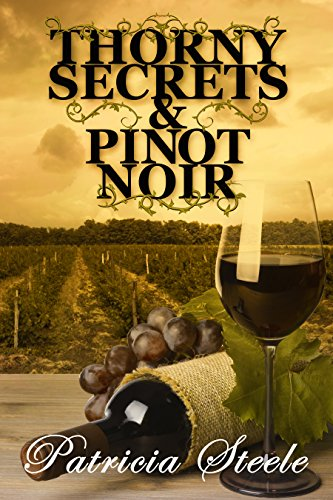 Thorny Secrets and Pinot Noir (Callinda Beauvais Mystery Series Book (3 Pinot)
