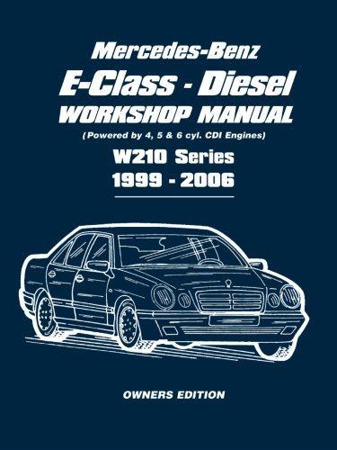 mercedes benz e class diesel w210 series workshop manual 1999 2006 rh amazon com