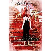 Cai a Noite em Whitby (Portuguese Edition)