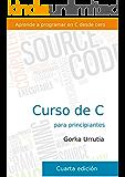 Curso de programación en C para principiantes: Aprende a programar en C desde cero.
