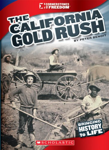 The California Gold Rush (Cornerstones of Freedom: Third Series) (California Gold Rush Books)