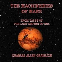 The Machineries of Mars