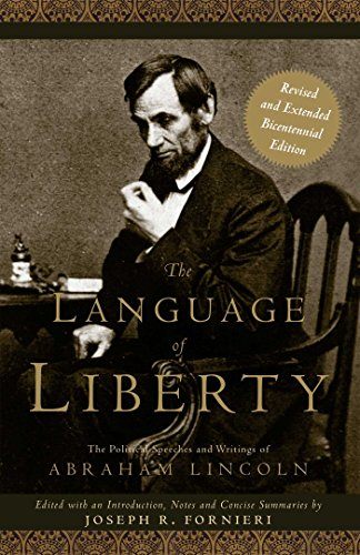 The Language of Liberty: The Political Speeches and Writings of Abraham Lincoln, Revised Bicentennial Edition (Gateway Heritage) by Brand: Gateway Editions