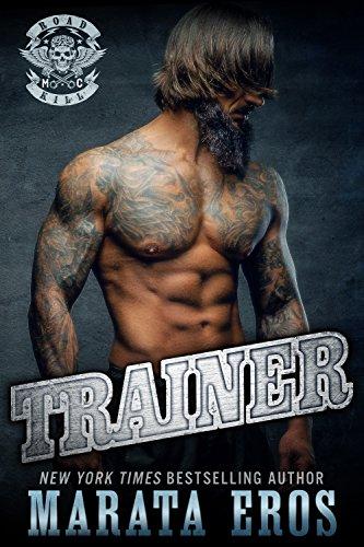 Trainer: Dark Motorcycle Club / MC SEAL Romance (Road Kill MC Book 7)