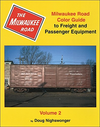 Milwaukee Road Color Guide to Freight and Passenger Equipment, Vol. 2 PDF