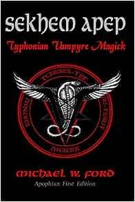 Amazon.com: Sekhem Apep: Typhonian Vampyre Magick ...