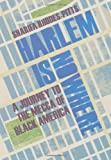 Harlem is Nowhere: A Journey to the Mecca of Black America by Sharifa Rhodes-Pitts front cover