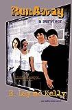 Runaway-A Survivor, E. Layne Kelly, 0975325205