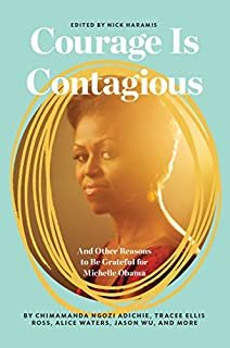 Book Cover: Courage is contagious : and other reasons to be grateful for Michelle Obama