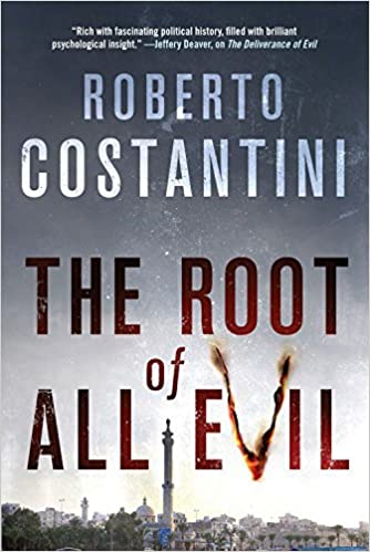 The Root of All Evil by Roberto Costantini (2016-01-05)
