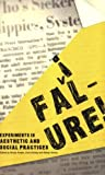 img - for Failure!: Experiments in Aesthetic and Social Practices by William Pope.L (2008-03-01) book / textbook / text book