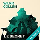 Le secret | Livre audio Auteur(s) : Wilkie Collins Narrateur(s) : Juliette Croizat