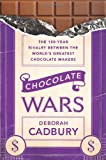 Image of Chocolate Wars: The 150-Year Rivalry Between the World's Greatest Chocolate Makers
