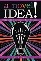 A Novel Idea!: Colouring Journal for Writers