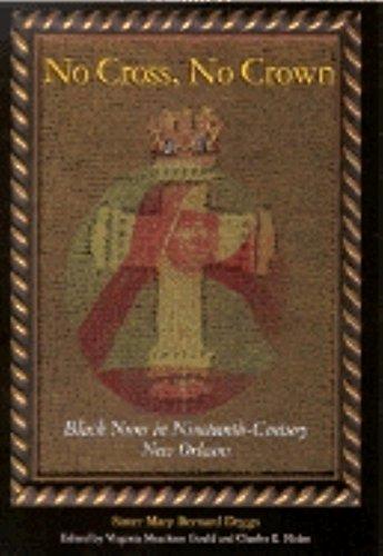 No Cross, No Crown: Black Nuns in Nineteenth-Century New ()