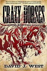 Crazy Horses: A Porter Rockwell Adventure (Dark Trails Saga) (Volume 2) Paperback