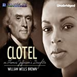 Clotel: Or, The President's Daughter | William Wells Brown
