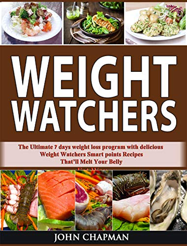 Pdf Fitness Weight Watchers: The Ultimate 7 Days Weight Loss Program with Delicious  Weight Watchers Smart Points Recipes That'll Melt Your Belly Fat