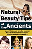 Natural Beauty Tips of the Ancients, Kalilia Elizabeth Bina, 1494233304