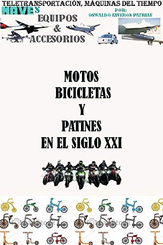Motos, Bicicletas y Patines en el Siglo XXI (Teletransportación ...