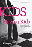img - for Kids Having Kids: Economic Costs and Social Consequences of Teen Pregnancy by Saul D. Hoffman (2008-10-29) book / textbook / text book