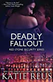Deadly Fallout (Red Stone Security Series) (Volume 10)