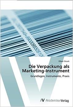 Book Die Verpackung als Marketing-Instrument: Grundlagen, Instrumente, Praxis