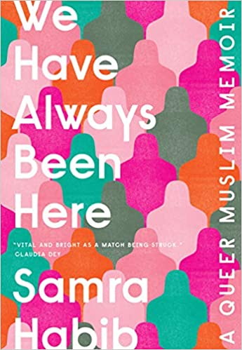 cover image We Have Always Been Here: A Queer Muslim Memoir