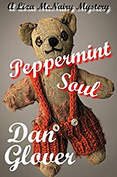 Peppermint Soul (Liza McNairy Mysteries Book 1) by [Glover, Dan]