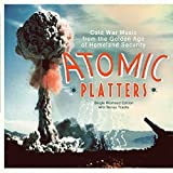 Atomic Platters: Single Warhead Edition W/ Bonus Tracks