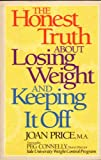 The Honest Truth about Losing Weight and Keeping It Off, Joan Price, 0962770817