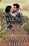 Treachery & Love The Young Earl's Desire: Regency Romance (Clean And Wholesome Historical Regency Romance)