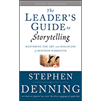 The Leader's Guide to Storytelling: Mastering the Art and Discipline of Business Narrative (J-B US non-Franchise Leadership Book 379) (English Edition)