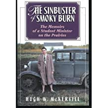 The Sinbuster of Smoky Burn: The Memoirs of a Student Minister on the Prairies