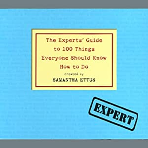 The Experts' Guide to 100 Things Everyone Should Know How to Do Audiobook