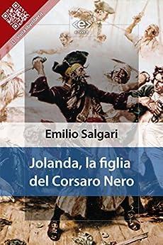 Jolanda, la figlia del Corsaro Nero (Italian Edition