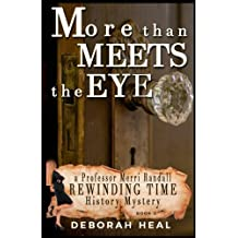 More Than Meets the Eye: an inspirational novel of history, mystery & romance (Rewinding Time Series) (Volume 5)