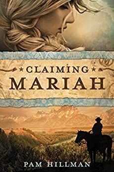 Claiming Mariah by [Hillman, Pam]
